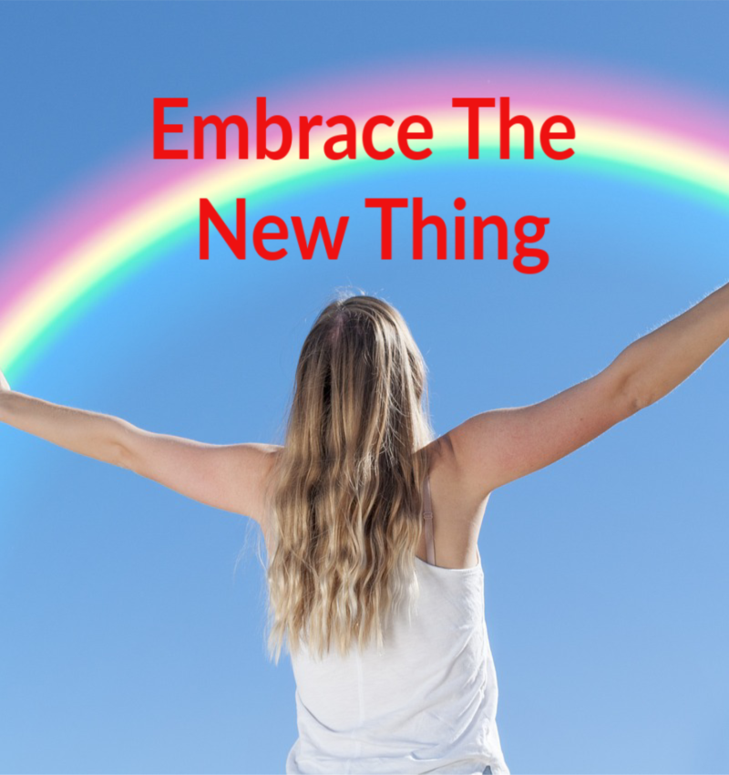 Embrace The New Thing