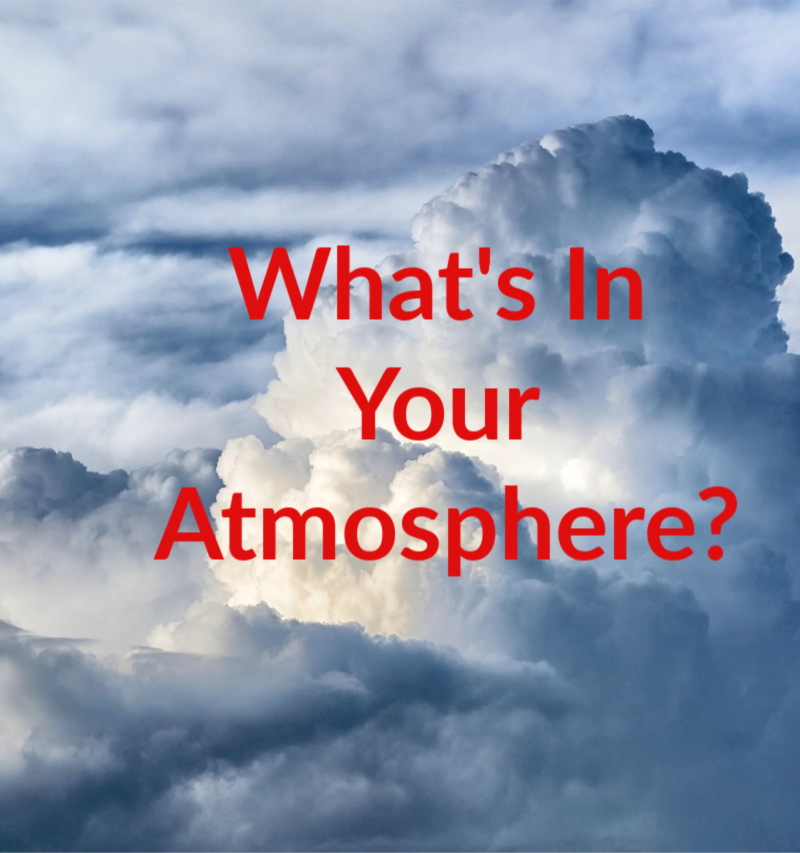 WHAT'S IN YOUR ATMOSPHERE?