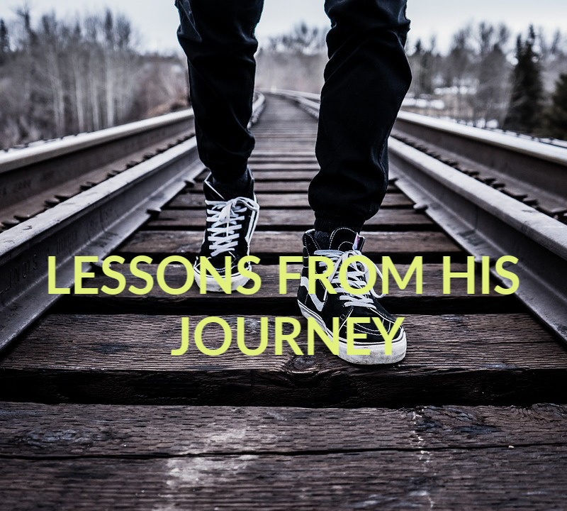 Lessons From His Journey