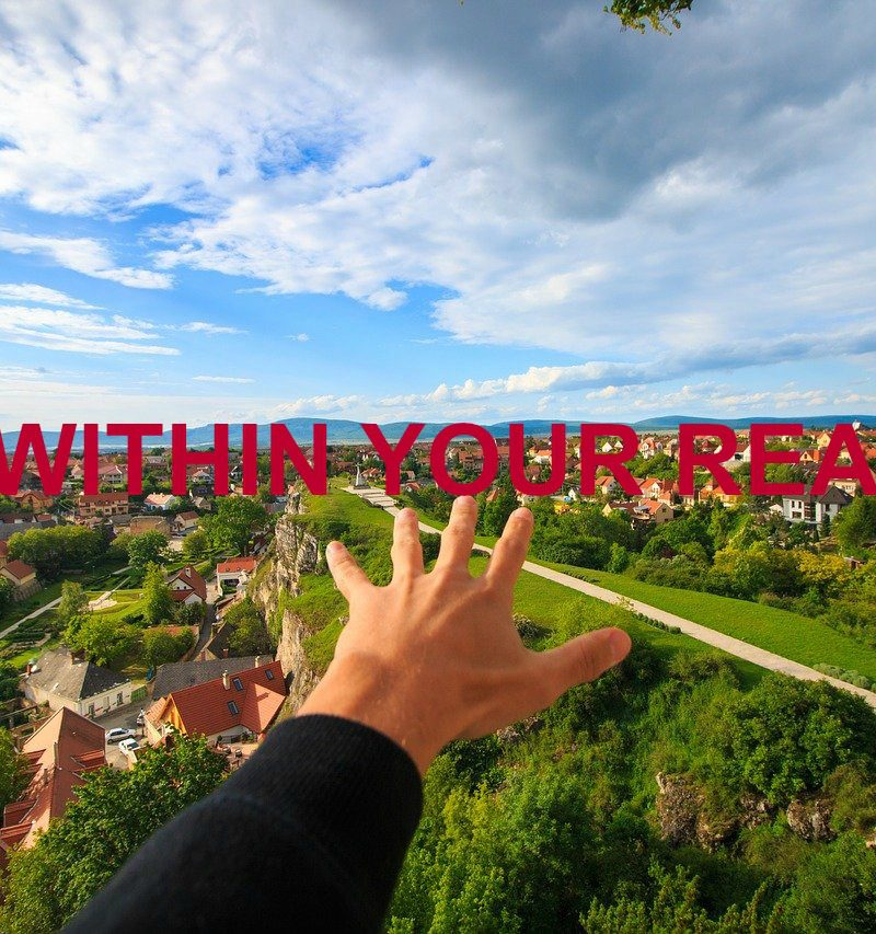 IT IS WITHIN YOUR REACH!