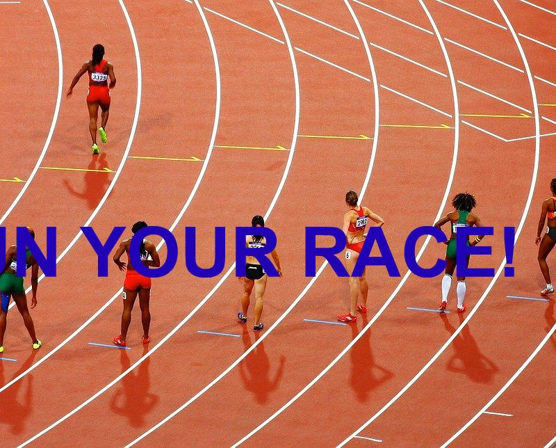 RUN YOUR RACE!