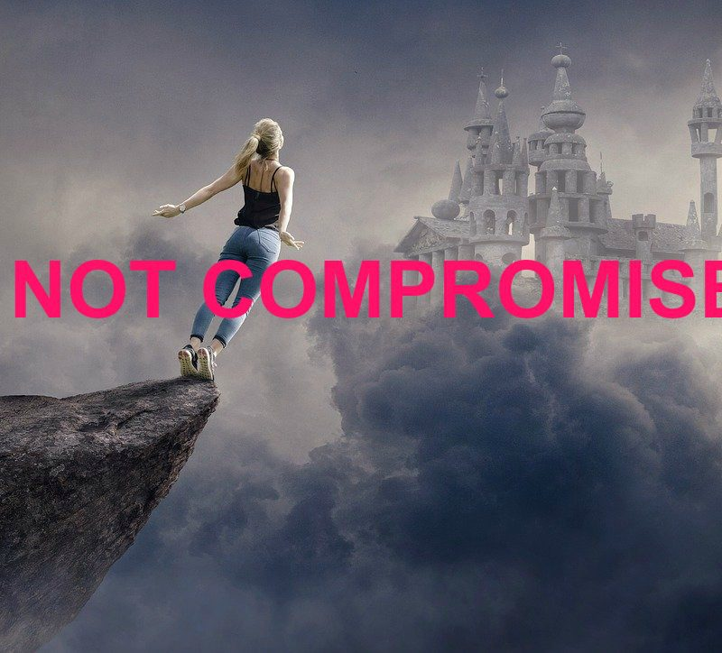 DO NOT COMPROMISE!