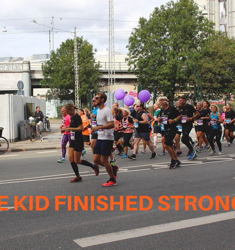 THE KID FINISHED STRONGER!